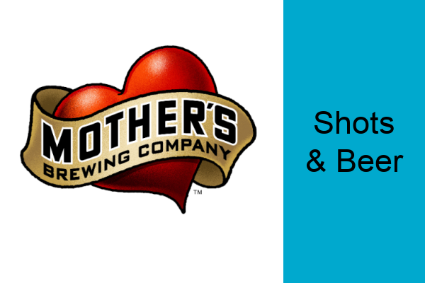 An image shows Mother's Brewing Company logo and text around the Shots & Beer event.